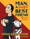 Man, A Dog's Best Friend (High Definition Edition)