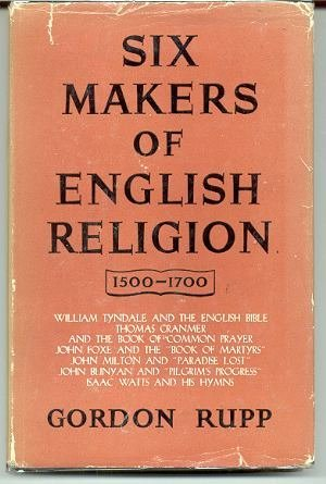Six makers of English religion, 1500-1700