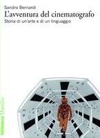 L'avventura del cinematografo: Storia di un'arte e di un linguaggio