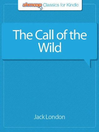 The Call of the Wild: Complete Text with Integrated Study Guide from Shmoop