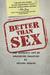Better than Sex: The Ecstatic Art of Awakening Coaching