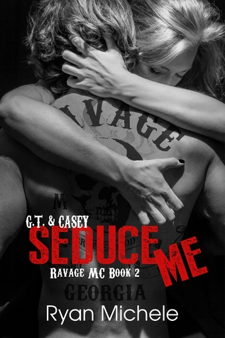 Seduce Me (Ravage MC, #2)