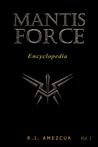 Mantis Force Encyclopedia, Vol. 1
