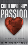 Contemporary Passion by R.M. Romarney