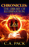 Chronicles: The Library of Illumination (The Library of Illumination #1-5)