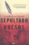 Sepultado Con Sus Huesos by Jennifer Lee Carrell