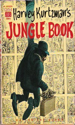 Harvey Kurtzman's jungle book,: Or, Up from the apes! (and right back down) : in which are described in words and pictures businessmen, private eyes, ... movies, the stone axe, and other useful arts