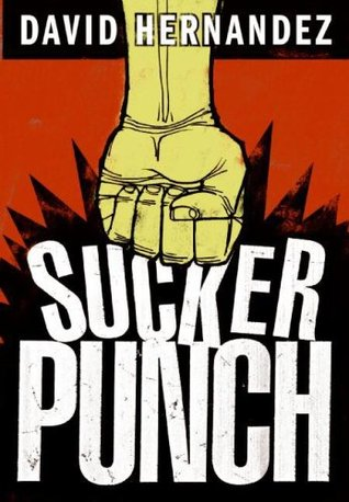 Suckerpunch by David Hernandez