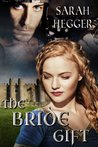 The Bride Gift by Sarah Hegger