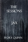 Jax: The Sessions (Darkness Falls: The Sessions, #3)