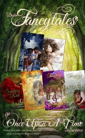"""Fancytales: The """"Once Upon A Time"""" Collection (Fancytales Regency Romance, #1-6)"""