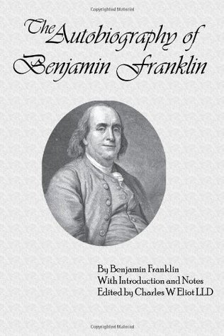 The Autobiography of Benjamin Franklin: With Introduction and Notes