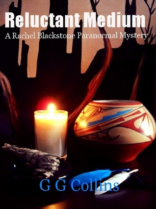 Reluctant Medium (Rachel Blackstone Paranormal Mystery Series #1)
