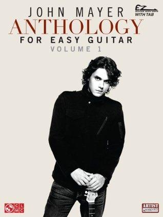 John Mayer Anthology for Easy Guitar - Volume 1