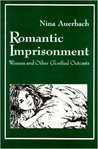 Romantic Imprisonment: Women And Other Glorified Outcasts