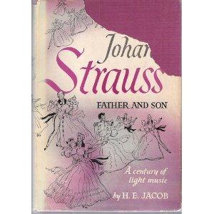 Johann Strauss: Father and Son: A Century of Light Music
