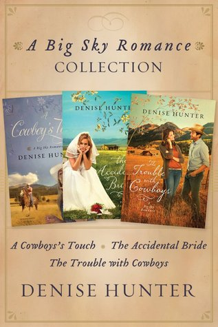 Big Sky Romance Collection: A Cowboy's Touch, the Accidental Bride, the Trouble with Cowboys