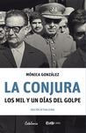 La conjura. Los mil y un días del golpe by Mónica González