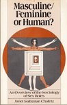 Masculine/feminine or human?: An overview of the sociology of sex roles