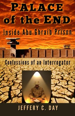 Palace of the End: Inside Abu Ghraib prison, Confessions of an Interrogator