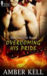 Overcoming His Pride (Supernatural Mates #8)