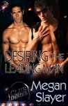 Desiring the Leading Man (Club Desire, #4)