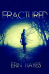 Fractured by Erin Hayes