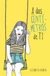 A dos centímetros de ti by Elizabeth Eulberg