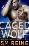 Caged Wolf by S.M. Reine