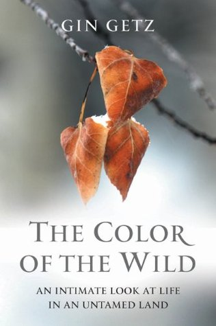 The Color of the Wild: An intimate look at life in an untamed land