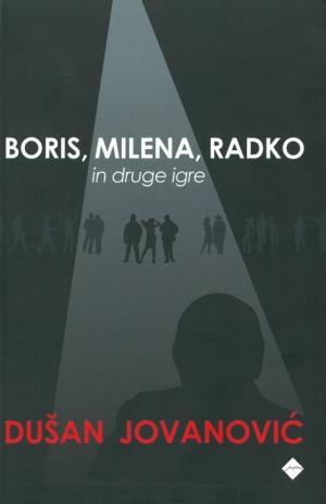 Boris, Milena, Radko in druge igre