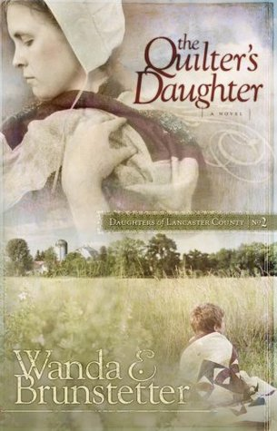 The Quilter's Daughter by Wanda E. Brunstetter