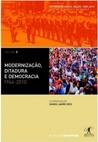 Modernização, Ditadura e Democracia: 1964-2010 (História do Brasil Nação: 1808-2010, #5)