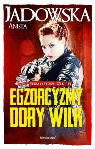 Egzorcyzmy Dory Wilk (Heksalogia o Wiedźmie #5)
