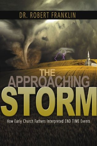 The Approaching Storm: How Early Church Fathers Interpreted End Time Events