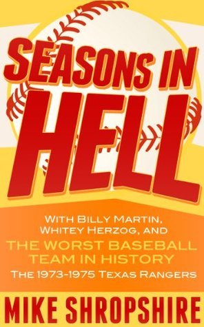 Seasons in Hell: With Billy Martin, Whitey Herzog and The Worst Baseball Team in History-the 1973-1975 Texas Rangers EPUB