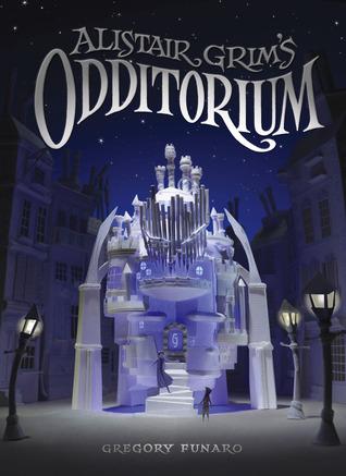 Alistair Grim's Odditorium (Odditorium, #1)