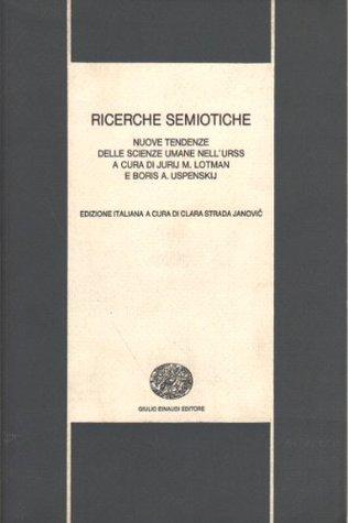 Ricerche semiotiche: nuove tendenze delle scienze umane nell'urss