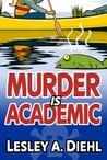 Murder Is Academic by Lesley A. Diehl