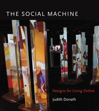 The Social Machine by Judith  Donath