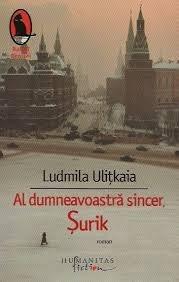 Al dumneavoastră sincer, Șurik by Lyudmila Ulitskaya