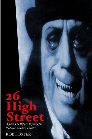 26 High Street - A Jack the Ripper Mystery for Radio or Readers' Theatre