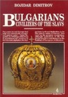 Bulgarians: Civilizers of the Slavs