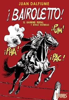 ¡Bairoletto! El bandido rural y otras h...
