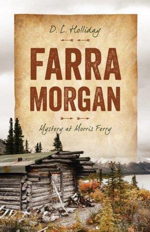 Mystery at Morris Ferry (Farra Morgan #1)