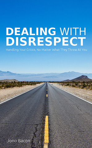 Dealing with disrespect by Jono Bacon