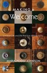 Making a Welcome: Christian Life and the Practice of Hospitality