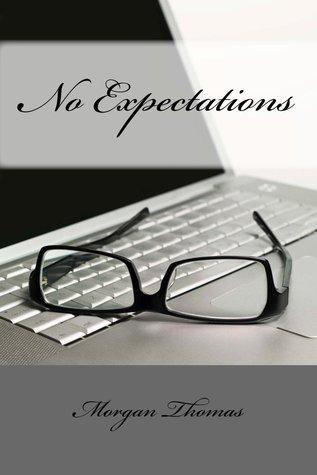 No Expectations by Morgan  Thomas
