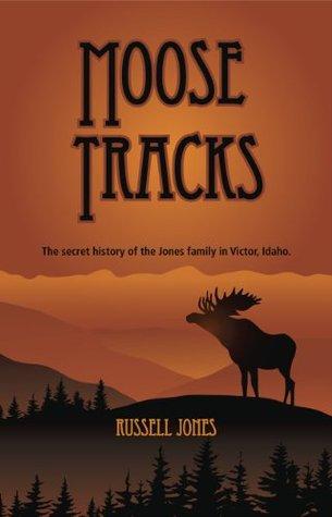 Moose Tracks: The secret history of the Jones family in Victor, Idaho