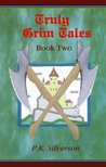Truly Grim Tales: Book Two